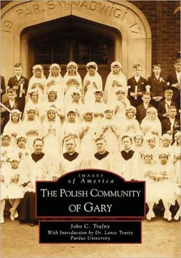 Polish Community of Gary, Indiana (Images of America Series)