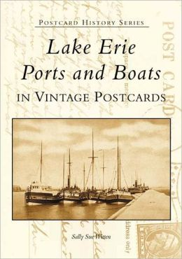 Lake Erie Ports and Boats (Postcard History Series)
