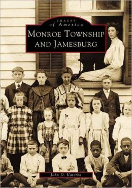 Monroe Township and Jamesburg, New Jersey (Images of America Series)