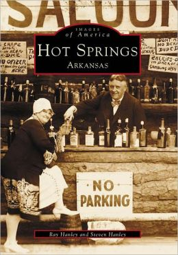 Hot Springs: Arkansas (Images of America Series)