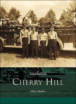 Cherry Hill, New Jersey (Then and Now Series)