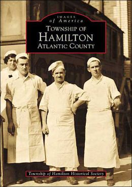 Township of Hamilton, Atlantic County, New Jersey (Images of America Series)
