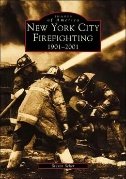New York City Firefighting 1901-2001 (Images of America Series)