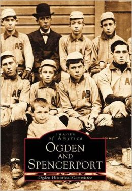 Ogden and Spencerport, New York (Images of America Series)