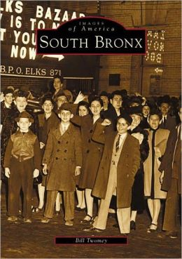 South Bronx, New York (Images of America Series)