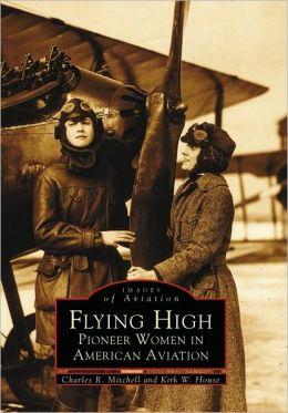 Flying High: Pioneer Women in American Aviation
