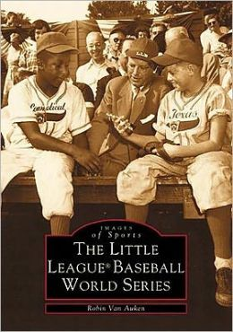 Little League Baseball World Series, Pennsylvania (Images of Baseball Series)