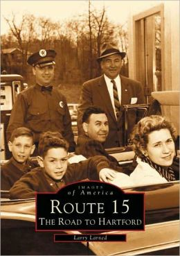 Route 15: The Road to Hartford (Images of America Series)