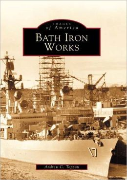 Bath Iron Works, Maine