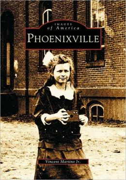 Phoenixville, Pennsylvania (Images of America Series)