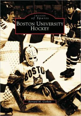 Boston University's Terrier Ice Hockey (Images of Sports Series)