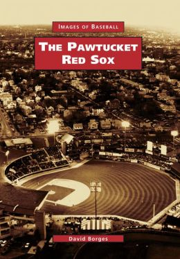 Pawtucket Red Sox, Rhode Island (Images of Sports Series)