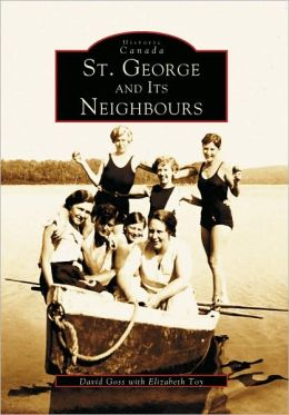 St. George and Its Neighbours (Historic Canada Series)