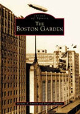The Boston Garden (Images of Sports Series)