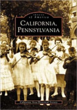 California, Pennsylvania (Images of America Series)