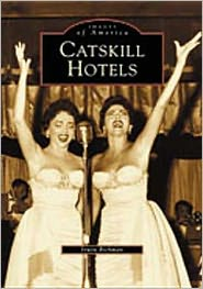 Catskill Hotels (Images of America Series)