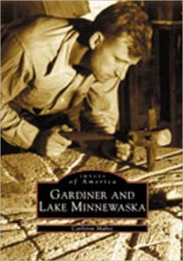 Gardiner and Lake Minnewaska, New York (Images of America Series)