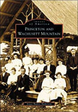 Princeton and Wachusett Mountain (Images of America Series)