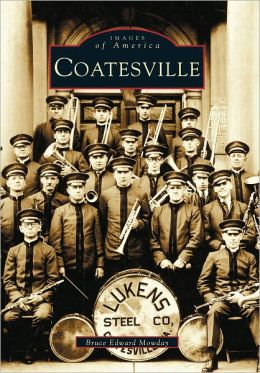 Coatesville, Pennsylvania (Images of America Series)