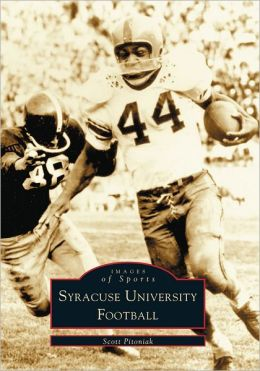 Syracuse University Football (Images of Sports Series)