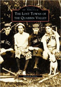 The Lost Towns of the Quabbin Valley, Massachusetts (Images of America Series)