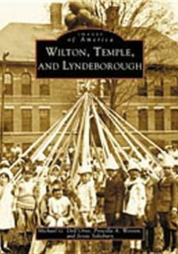 Wilton, Temple, and Lyndeborough (Images of America Series)