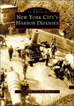 New York City's Harbor Defenses (Images of America Series)