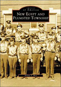New Egypt and Plumsted Township, New Jersey (Images of America Series)
