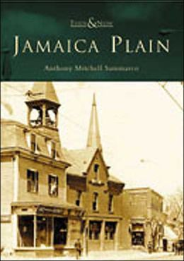 Jamaica Plain (Then and Now Series)