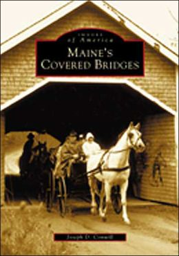 Maine's Covered Bridges (Images of America Series)