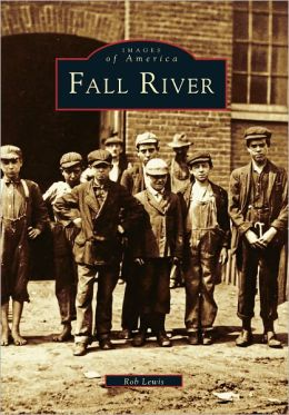 Fall River, Massachusetts (Images of America Series)
