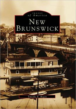 New Brunswick (Images of America Series)