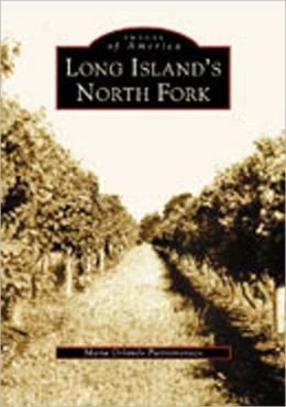 Long Island's North Fork (Images of America Series)