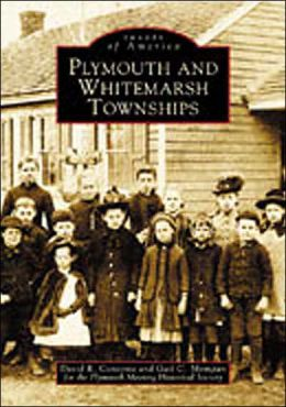 Plymouth and Whitemarsh Townships, Pennsylvania (Images of America Series)
