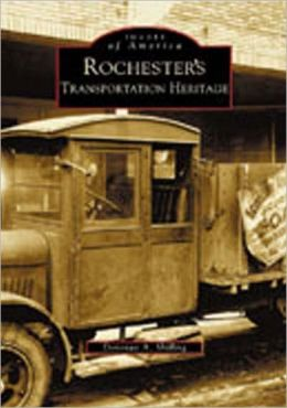 Rochester's Transportation Heritage (Images of America Series)