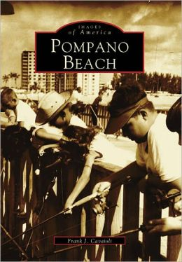 Pompano Beach, Florida (Images of America Series)