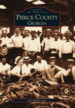 Pierce County, Georgia (Images of America Series)