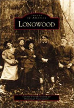 Longwood, Florida (Images of America Series)