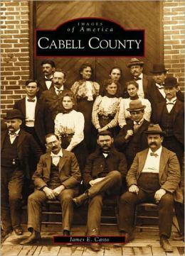 Cabell County, West Virginia (Images of America Series)I