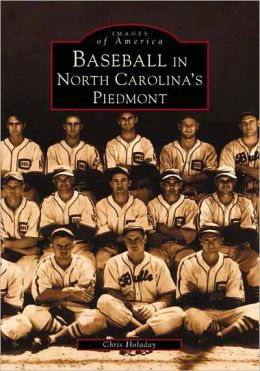 Baseball in North Carolina's Piedmont (Images of America Series)