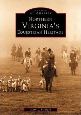 Northern Virginia's Equestrian Heritage (Images of America Series)