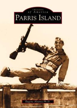 Parris Island, South Carolina (Images of America Series)