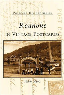 Roanoke, Virginia (Postcard History Series)