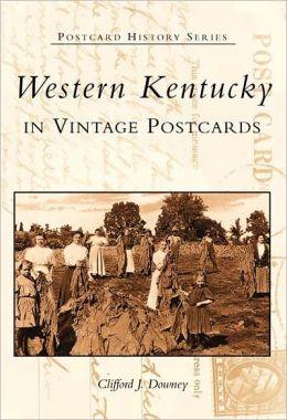 Western Kentucky in Vintage Postcards (Postcard History Series)