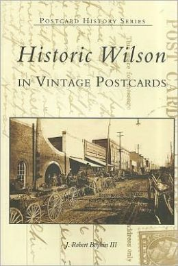Wilson in Vintage Postcards, North Carolina (Postcard History Series)