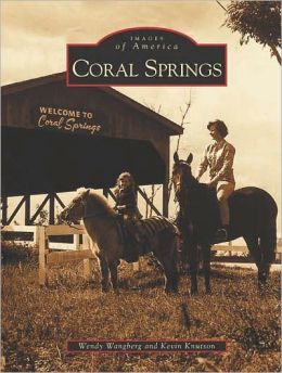 Coral Springs, Florida (Images of America Series)