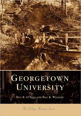 Georgetown University (College History Series)