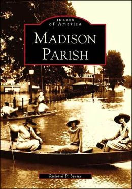 Madison Parish, Louisiana (Images of America Series)