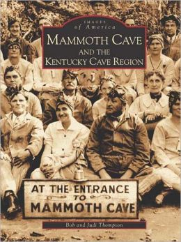 Mammoth Cave and the Kentucky Cave Region (Images of America Series)