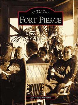 Fort Pierce, Florida (Images of America Series)